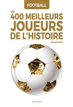 Livres Couvertures de Football : Les 400 meilleurs joueurs de l'Histoire