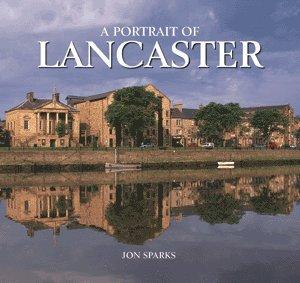 A Portrait of Lancaster - Jon Sparks