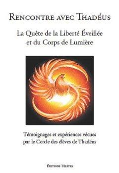 Livres Couvertures de Rencontre avec Thadéus - La Quête de la Liberté Eveillée et du Corps de Lumière