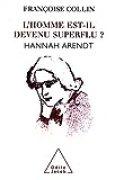 L' homme est-il devenu superflu ?: Hannah Arendt