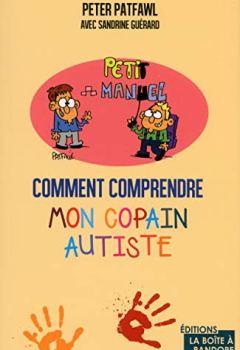 Livres Couvertures de Comment comprendre mon copain autiste