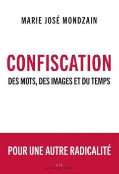 Livres Couvertures de Confiscation : Des mots, des images et du temps