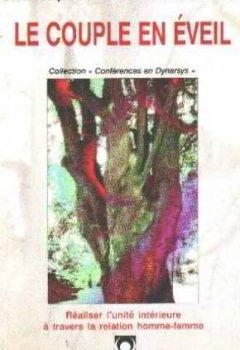 Livres Couvertures de Le couple en éveil : réaliser l'unité intérieure à travers la relation homme-femme