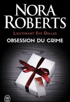 Livres Couvertures de Lieutenant Eve Dallas, Tome 40 : Obsession du crime