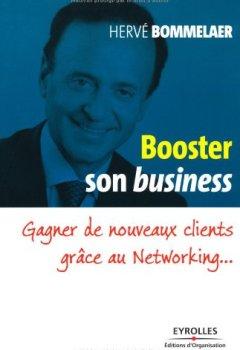 Livres Couvertures de Booster son business - Gagner de nouveaux clients grâce au Networking...