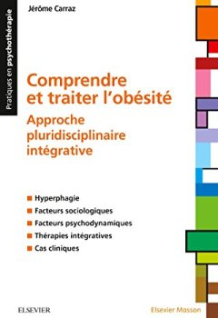 Livres Couvertures de Comprendre et traiter l'obésité: Approche pluridisciplinaire intégrative