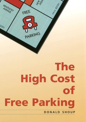 The High Cost of Free Parking Donald Shoup