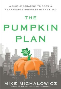 Livres Couvertures de The Pumpkin Plan: A Simple Strategy to Grow a Remarkable Business in Any Field (Hardback) - Common