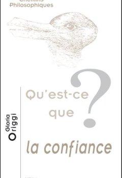Livres Couvertures de Qu'est-ce que la confiance?