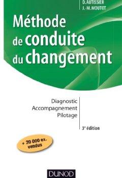 Livres Couvertures de Méthode de conduite du changement - 3e éd. : Diagnostic - Accompagnement - Pilotage (Stratégies et management)