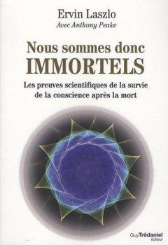Livres Couvertures de Nous sommes donc immortels : Les preuves scientifiques de la survie de la conscience après la mort