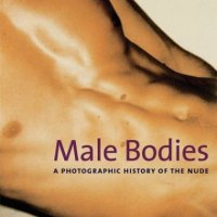 Male Bodies: A Photographic History of the Nude By Emmanuel Cooper