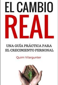 Portada del libro deEl Cambio Real: Una guía práctica para el Crecimiento Personal