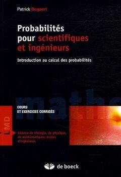 Livres Couvertures de Probabilités pour scientifiques et ingénieurs : Cours et exercices corrigés