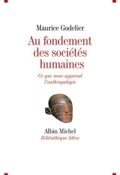 Au fondement des sociétés humaines : Ce que nous apprend l'anthropologie de Indie Author