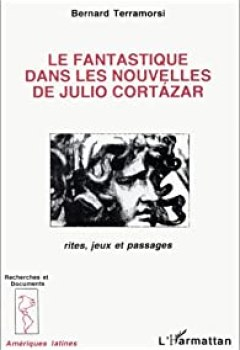 Livres Couvertures de Le fantastique dans les nouvelles de Julio Cortázar: Rites, jeux et passages