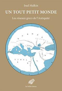 Livres Couvertures de Un tout petit monde: Les réseaux grecs de l'Antiquité (Mondes anciens t. 6)