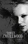 Castlewood, 2 : La Damnée de Castlewood