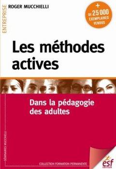 Livres Couvertures de Les méthodes actives : Dans la pédagogie des adultes