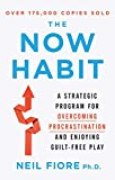 The Now Habit: A Strategic Program for Overcoming Procrastination and Enjoying Guilt-Free Play.
