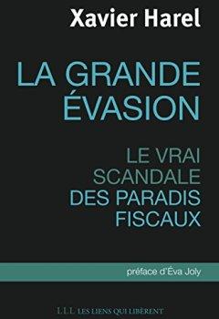 Livres Couvertures de La grande évasion: Le vrai scandale des paradis fiscaux