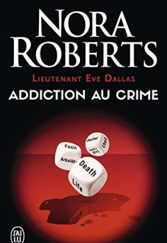 Livres Couvertures de Lieutenant Eve Dallas (Tome 31) - Addiction au crime