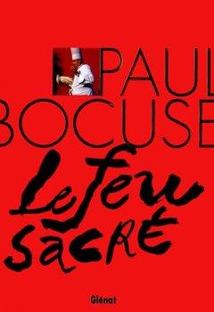 Livres Couvertures de Paul Bocuse : Le feu sacré