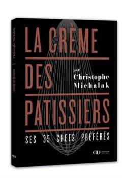 Livres Couvertures de La Crème des pâtissiers - Ses 35 chefs préférés