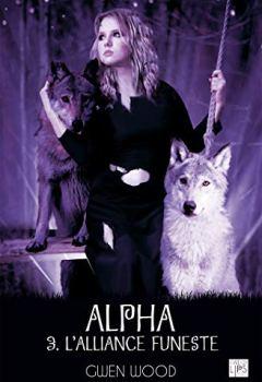 Livres Couvertures de Alpha - L'alliance funeste- Tome 3 (FantasyLips)