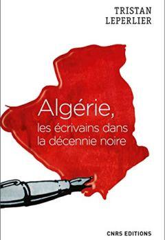 Livres Couvertures de Algérie, les écrivains de la décennie noire