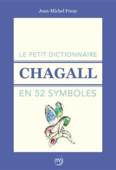 Livres Couvertures de Le petit dictionnaire Chagall en 52 symboles