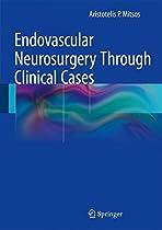Endovascular Neurosurgery Through Clinical Cases