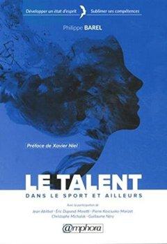 Livres Couvertures de Le Talent dans le sport et ailleurs - Développer un état d'esprit - Sublimer ses compétences