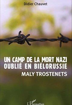 Livres Couvertures de Un camp de la mort nazi oublié en Biélorussie: Maly Trostenets