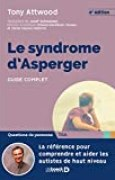 Syndrome d'Asperger (le) : Guide complet