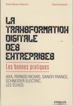 Livres Couvertures de La transformation digitale des entreprises : Les bonnes pratiques