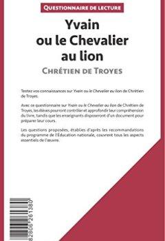 Livres Couvertures de Yvain ou le Chevalier au lion de Chrétien de Troyes: Questionnaire de lecture