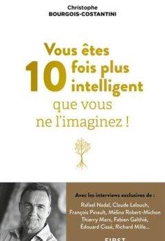 Livres Couvertures de Vous êtes 10 fois plus intelligent que vous ne l'imaginez !