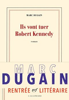 Livres Couvertures de Ils vont tuer Robert Kennedy