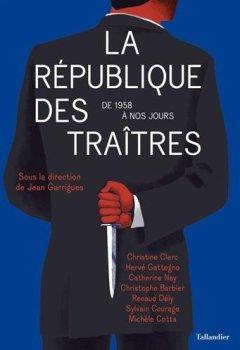Livres Couvertures de LA REPUBLIQUE DES TRAITRES