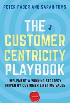 Livres Couvertures de The Customer Centricity Playbook: Implement a Winning Strategy Driven by Customer Lifetime Value