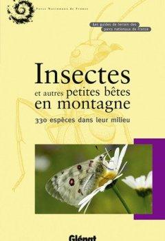 Livres Couvertures de Insectes et autres petites bêtes en montagne : 330 espèces dans leur milieu
