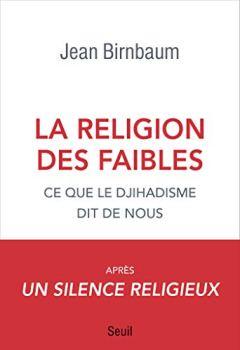 Livres Couvertures de La religion des faibles - Ce que le djihadisme dit de nous