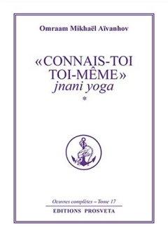 Livres Couvertures de Connais-toi toi-même : Jnani yoga, volume 1