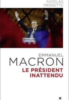 Emmanuel Macron Le président inattendu de Indie Author