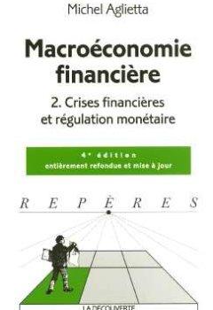 Livres Couvertures de Macroéconomie financière : Tome 2, Crises financières et régulation monétaire