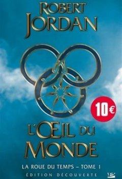 Robert Jordan - La Roue du Temps, T1 : L'oeil du monde 2019