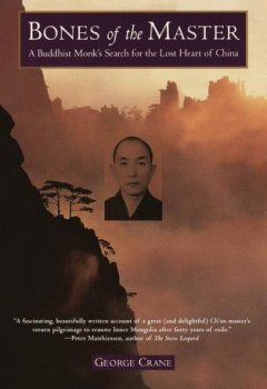 Buchdeckel von Bones of the Master: A Buddhist Monk's Search for the Lost Heart of China