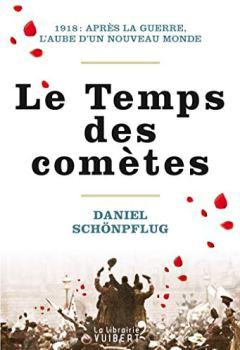 Livres Couvertures de Le Temps des comètes: 1918 : après la guerre, l'aube d'un nouveau monde