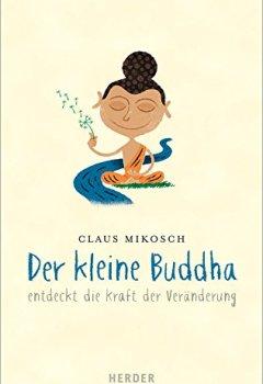 Buchdeckel von Der kleine Buddha entdeckt die Kraft der Veränderung